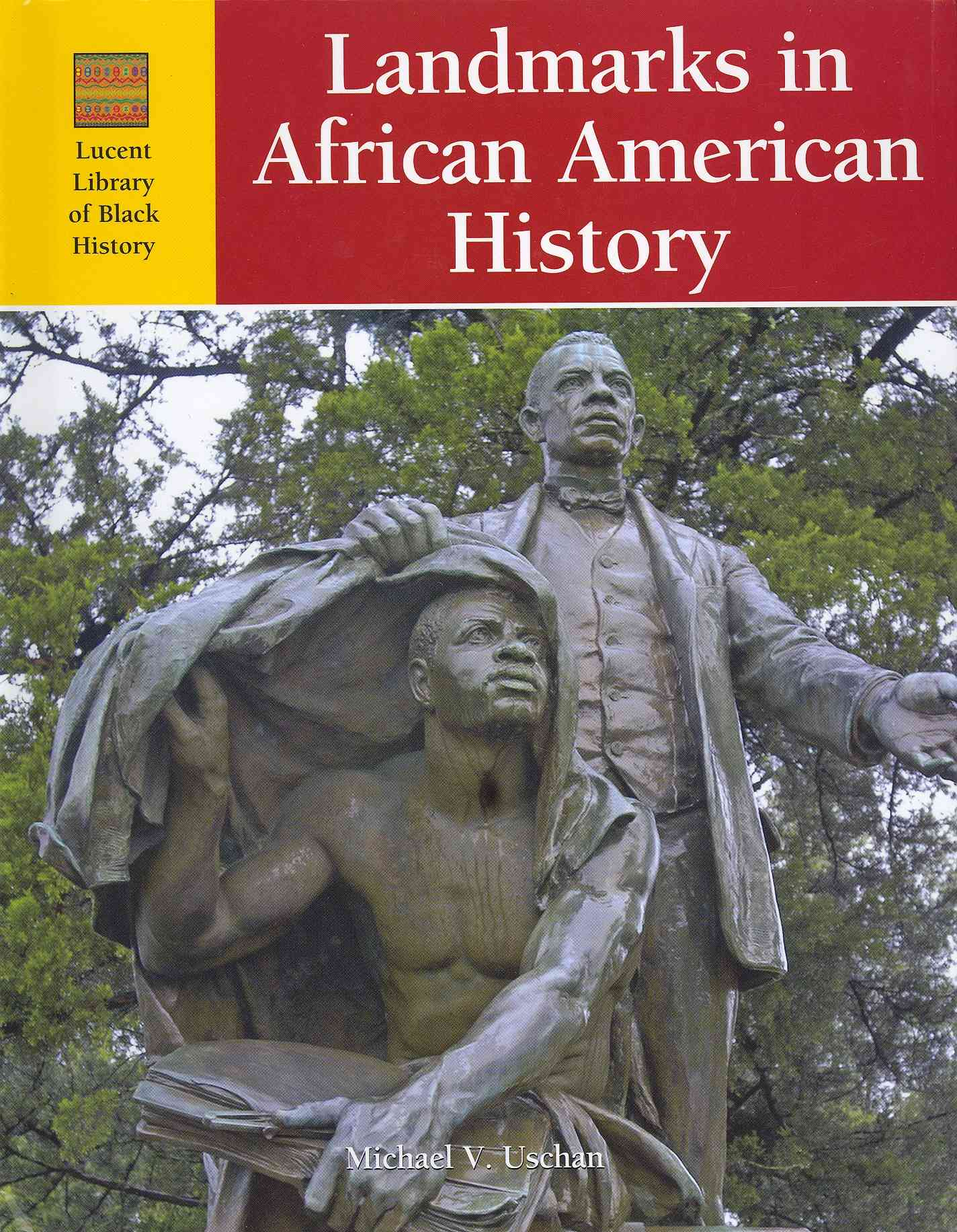 Landmarks in African American History By Uschan, Michael V. (EDT)